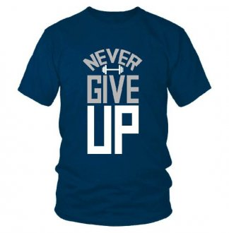 Blue T Shirt Never Giveup